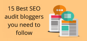 15 Best SEO audit bloggers you need to follow 2021